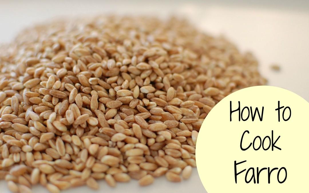 Pantry Raid How To Cook Farro
