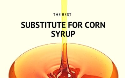 What's a Good Substitute for Corn Syrup?