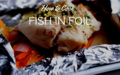 Why Cook Fish in Foil?