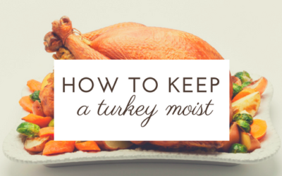 Pantry Raid: How to Keep a Turkey Moist