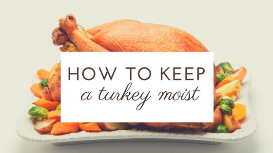 Pantry Raid: How to Keep a Turkey Moist