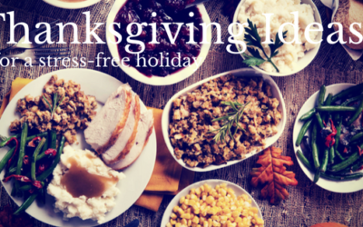 Thanksgiving Ideas for a Less Stressful Holiday Meal