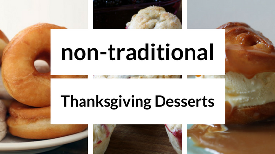 3 Non-Traditional Thanksgiving Desserts