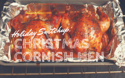 Holiday Switchup: A Christmas Cornish Hen?