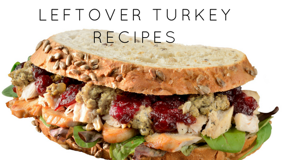 3 Leftover Turkey Recipes for Post-Thanksgiving Eating