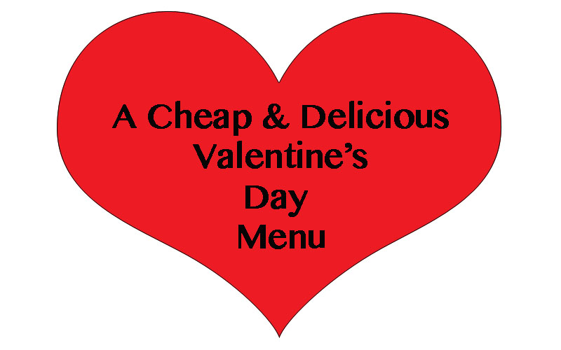 A Cheap Valentine's Day Menu